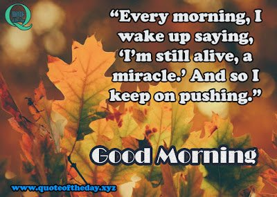 Quote of the day good morning