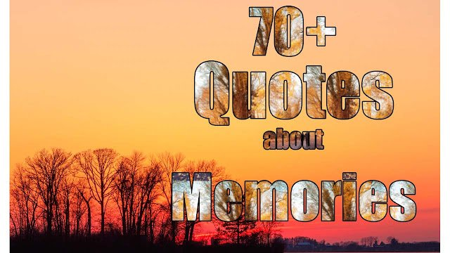 Quotes about Memories and unforgettable memories quotes 1